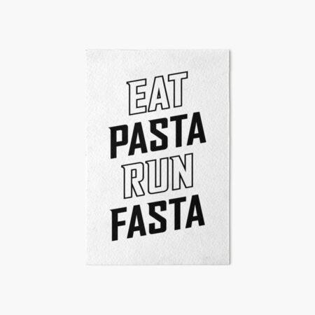 Eat Pasta Run Fasta v2 Art Board Print