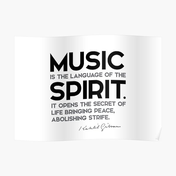 music, language of the spirit - khalil gibran Poster