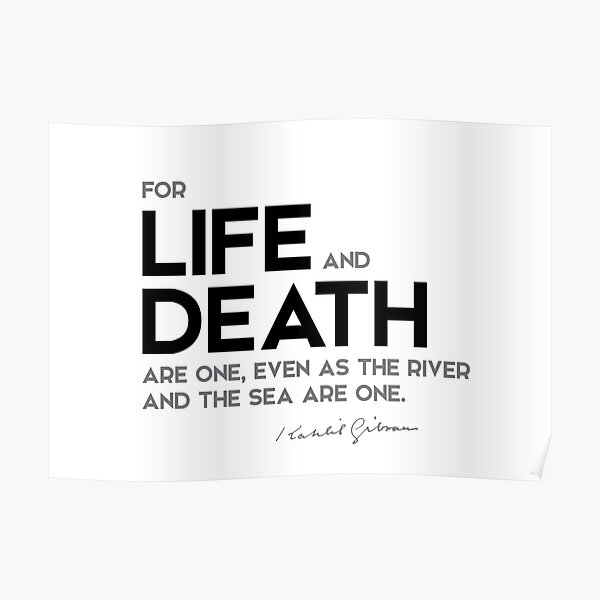 life and death - khalil gibran Poster