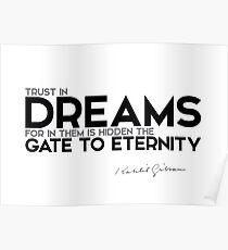 trust in dreams - khalil gibran Poster
