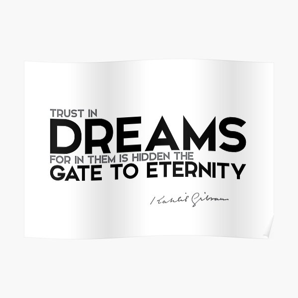 trust in dreams - khalil gibran Poster