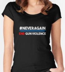 Never Again End Gun Violence Women's Fitted Scoop T-Shirt