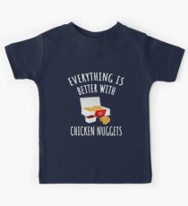 Everything Is Better With Chicken Nuggets Kids Tee