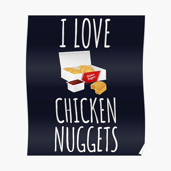 I Love Chicken Nuggets Poster