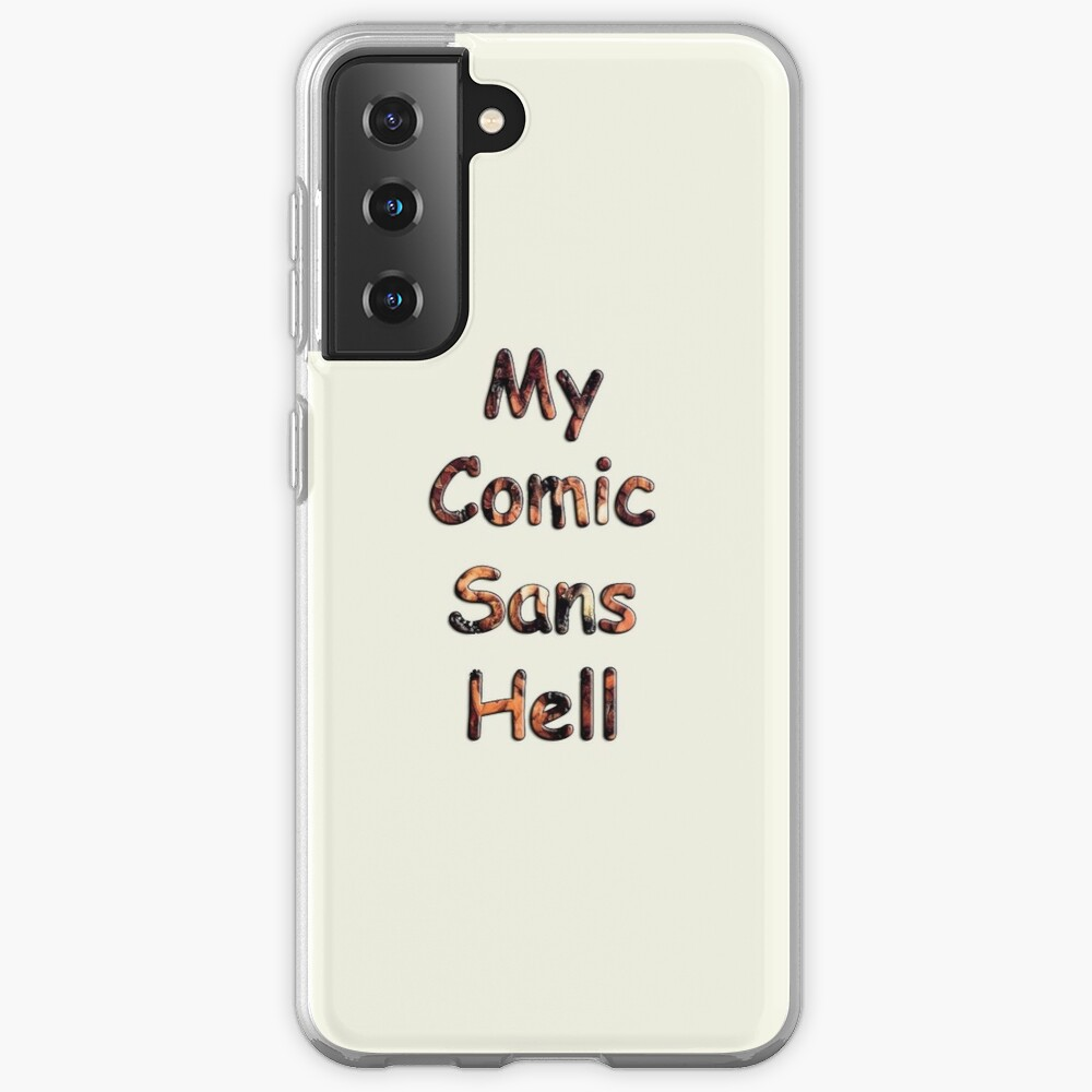 My Comic Sans Hell, 2014 Case & Skin for Samsung Galaxy