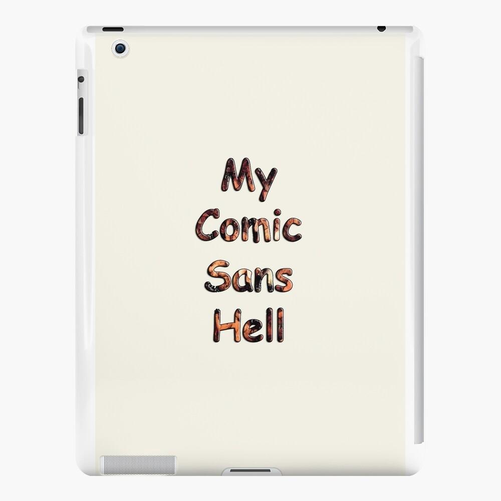 My Comic Sans Hell, 2014 iPad Cases & Skins