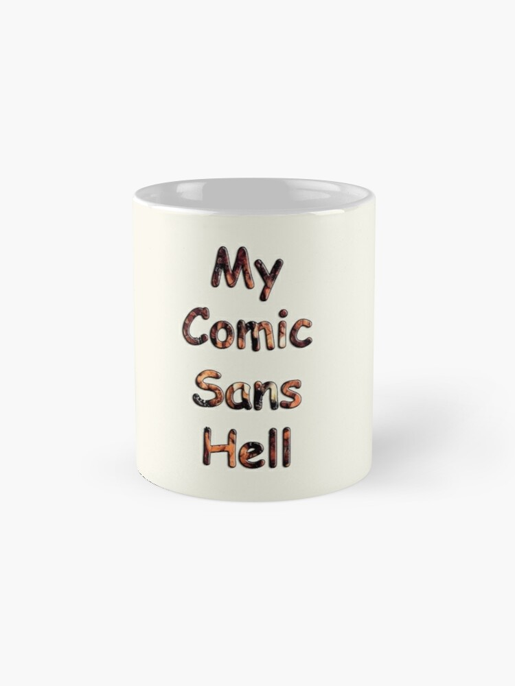 Alternate view of My Comic Sans Hell, 2014 Classic Mug