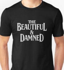 The Beautiful & Damned. Unisex T-Shirt