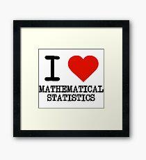 I Love Mathematical Statistics Framed Print