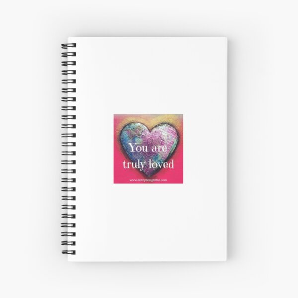 You are truly loved, mixed media heart Spiral Notebook
