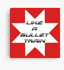 Like A Bullet Train Canvas Print