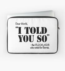 We Told You So! Laptop Sleeve