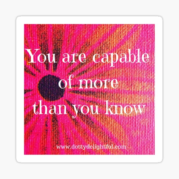 You are capable of more than you know positivity quote Sticker