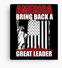 America Bring Back A Great Leader Canvas Print