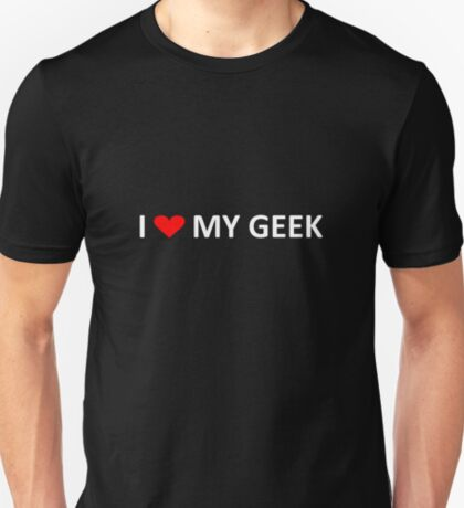 I love my geek - dark tees T-Shirt