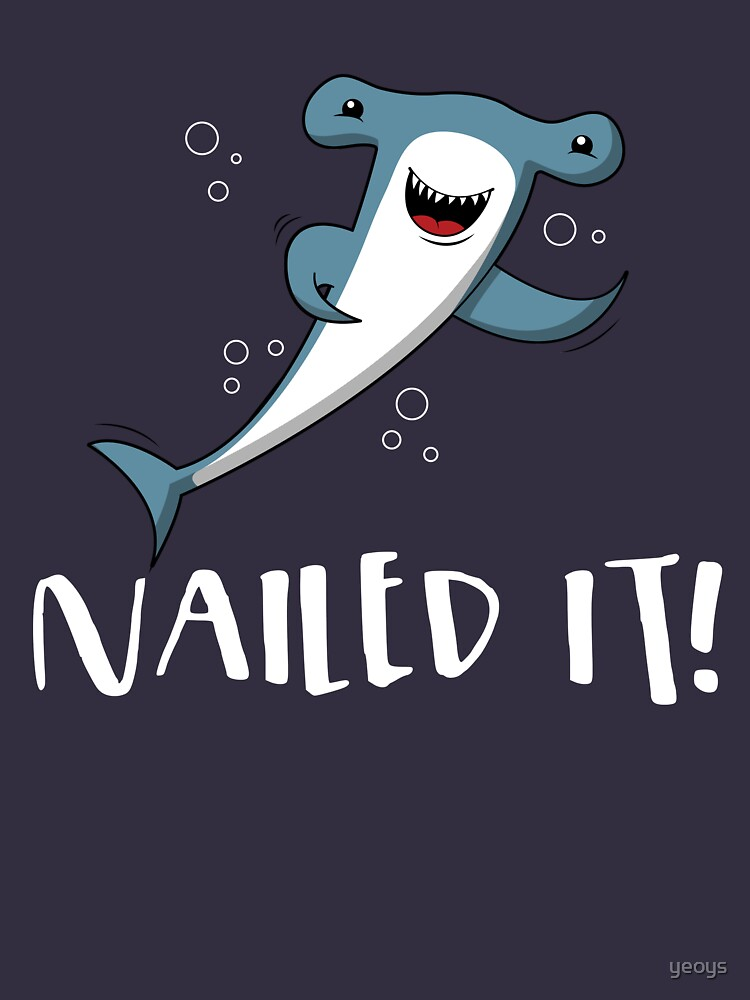 Nailed It Hammerhead Shark Pun - Funny Shark Quotes Gift von yeoys