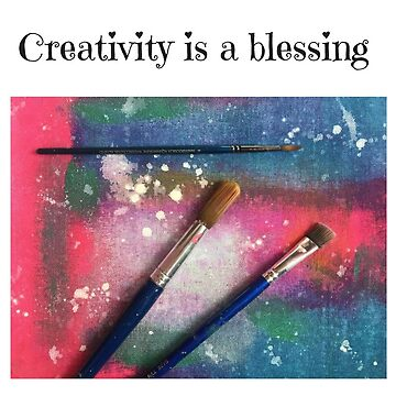 Creativity is a blessing quote, paintbrushes, artist by trickyruby