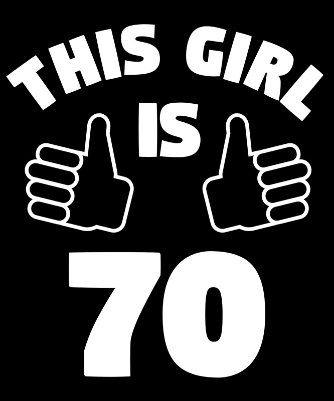 This Girl Is 70 Years Old 70th Birthday Poster By Davdmark