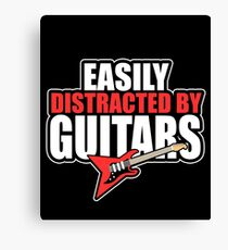 Easily distracted by Guitars Canvas Print