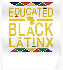 Educated Black Latinx Poster