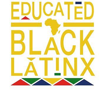 Educated Black Latinx by CartezAugustus