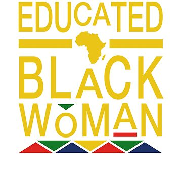 Educated Black Woman by CartezAugustus