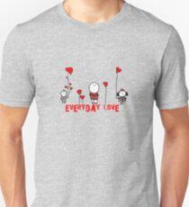 everyday love Unisex T-Shirt