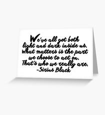 Sirius Black quote Greeting Card