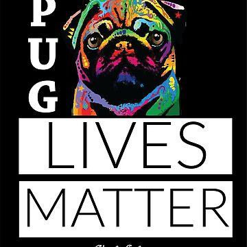 PUG LIVES MATTER by VividAudacity