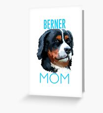 Berner Mom Dog Greeting Card