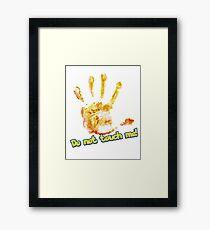 Do not touch me! Framed Print