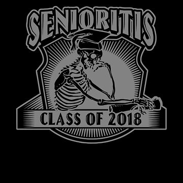 Senioritis Class of 2018 by MudgeStudios