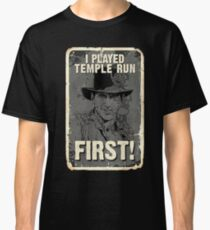 I Played It First! Classic T-Shirt