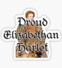 Proud Elizabethan Harlot Sticker
