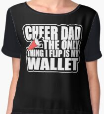CHEER DAD - The Only Thing I Flip Is My Wallet Funny Chiffon Top