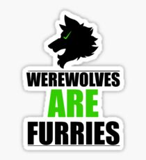 Werewolves ARE Furries Sticker