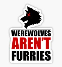 Werewolves AREN'T Furries Sticker