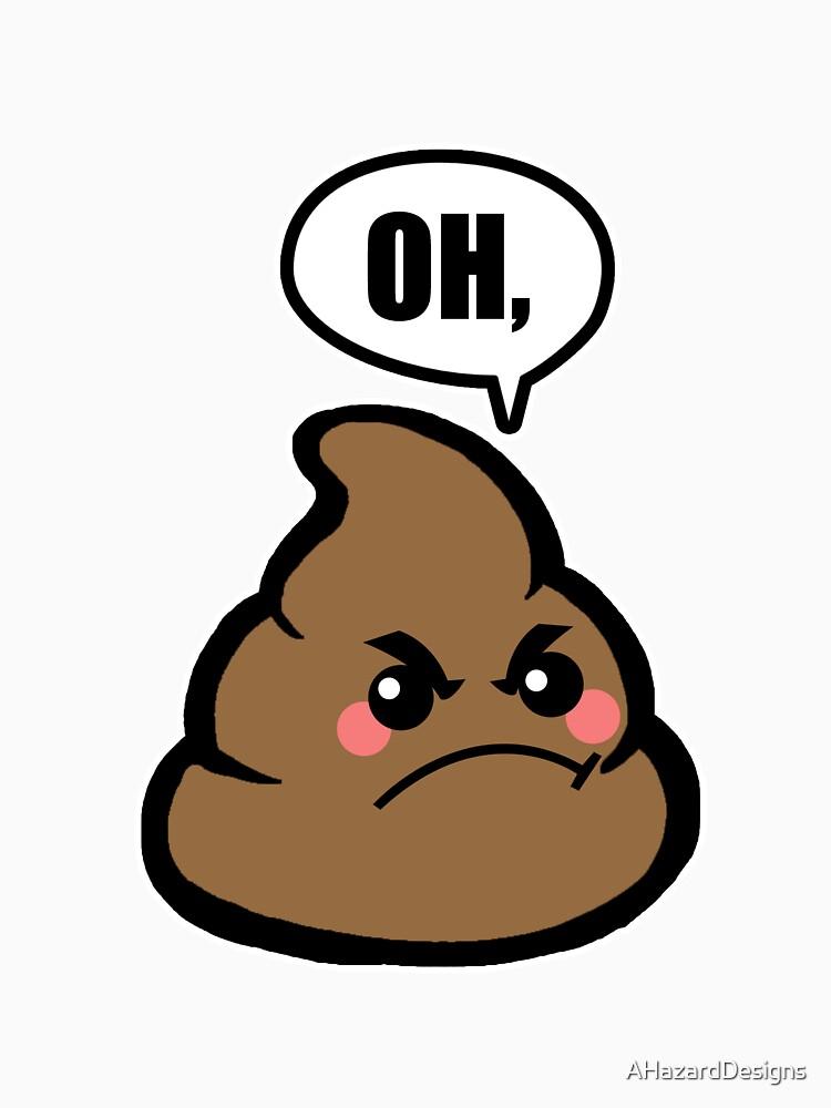 OH, Poop Lustiges Emoji von AHazardDesigns