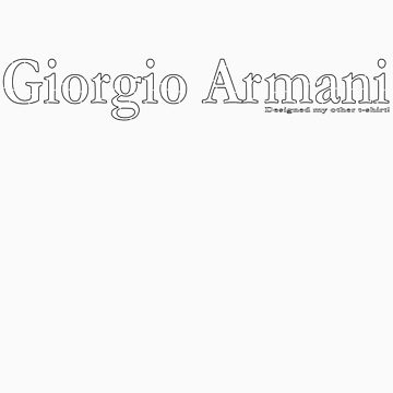 Giorgio Armani designed my other t-shirt! by kissuquick