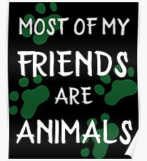 Most Of My Friends Are Animals Funny T-Shirt Animals Lovers  Poster