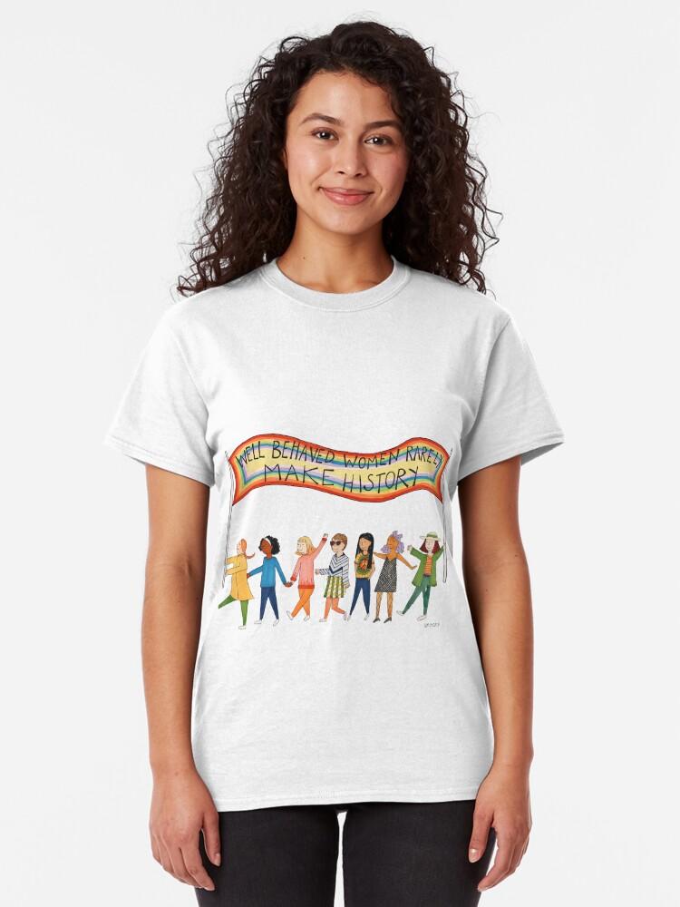 Alternative Ansicht von Gut benommene Frauen machen selten Geschichte Classic T-Shirt