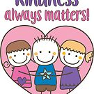Kindness Always Matters - Pink & Purple by RippleKindness