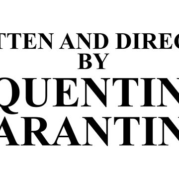 Written and Directed by Quentin Tarantino by jenkii