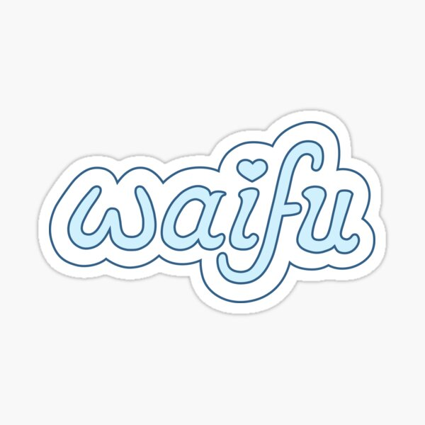 Waifu Sticker