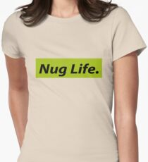 Nug Life. Womens Fitted T-Shirt
