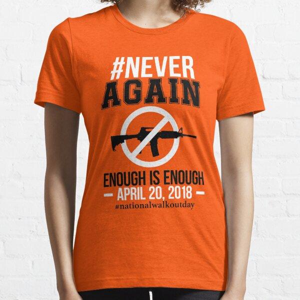 Gun Control, NEVER AGAIN Gun Reform Anti Gun Shirt Essential T-Shirt