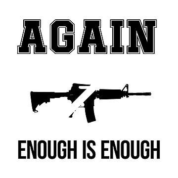 Gun Control, NEVER AGAIN Gun Reform Anti Gun Shirt by JJDzignsShop