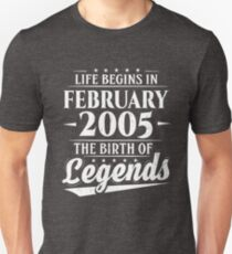 Life Begins In February 2005 Birth Of Legends 13 Year Old Unisex T-Shirt