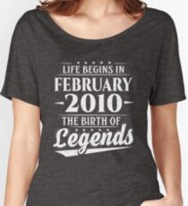 Life Begins In February 2010 The Birth Of Legends 8 Year Old Women's Relaxed Fit T-Shirt