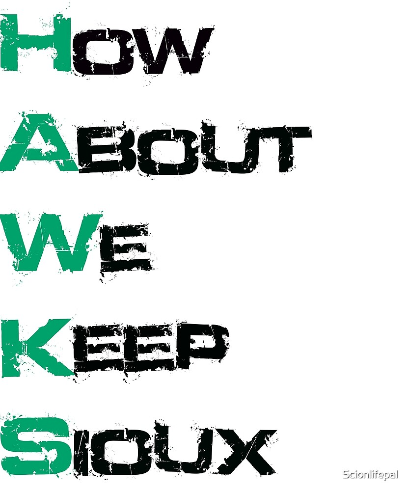 How About We Keep Sioux UND by Scionlifepal